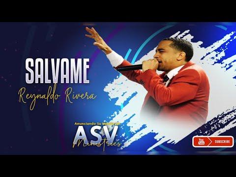 "Reynaldo Rivera ""Salvame"""