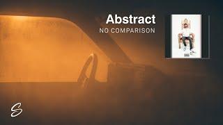 Abstract - No Comparison (Prod. Cryo)