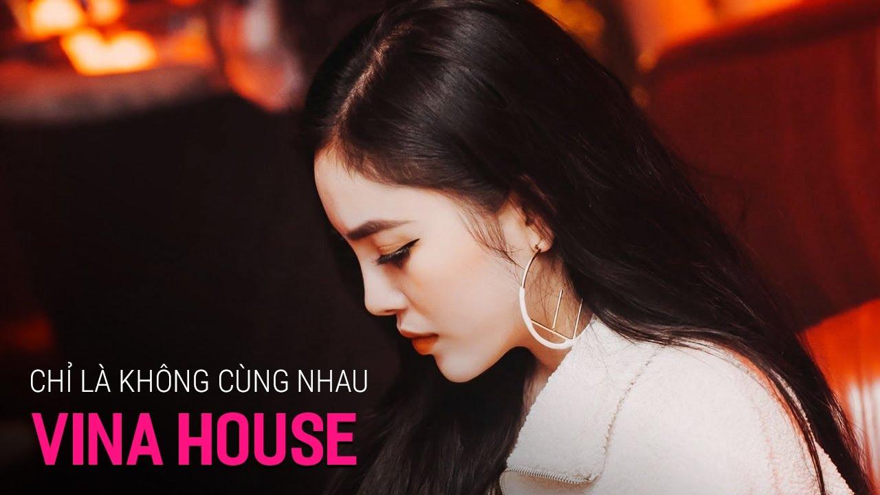 NONSTOP Vinahouse 2021, Chỉ Là Không Cùng Nhau Remix Tiktok, Từng Yêu Nhau Từng Là Của Nhau Thật Lâu