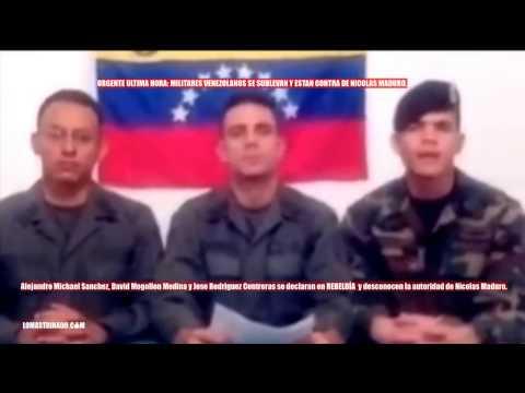 MILITARES VENEZOLANOS ACTIVOS HACEN PUBLICO SU REBELDIA Y DESCONOCIMIENTO DEL GOBIERNO DE MADURO
