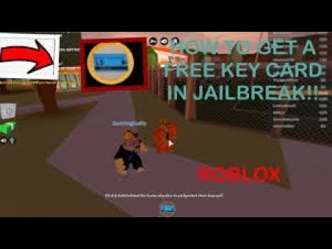 how to get free keycard in jailbreak