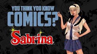 Sabrina the Teenage Witch - You Think You Know Comics?