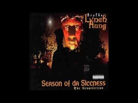 Brotha Lynch Hung - Season Of Da Siccness Chopped And Screwed
