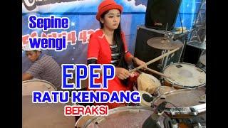 Download Lagu NYI EPEP RATU KENDANG BERAKSI - SEPINE WENGI mp3
