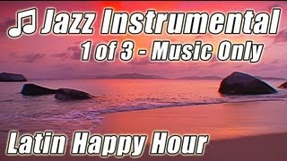 JAZZ INSTRUMENTAL #1 Bossa Nova Songs Happy Latin Lounge Smooth Music Chill Out Background musica