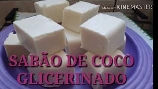 como fazer SABÃO DE COCO GLICERINADO