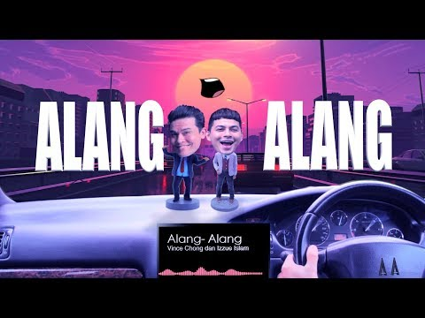 Vince Chong & Izzue Islam - Alang-Alang (Official Lyric Video)