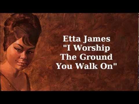 Клип Etta James - I Worship The Ground You Walk On