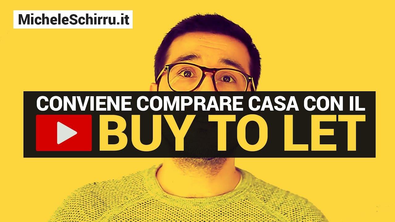 Conviene Comprare Casa Con Il Buy To Let - YouTube