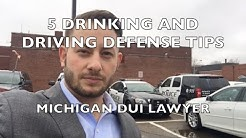 5 Drinking and Driving Defense Tips - Michigan DUI Lawyer