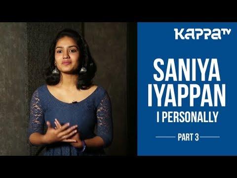Queen Movie - Saniya Iyappan(Part 3) - I Personally - Kappa TV