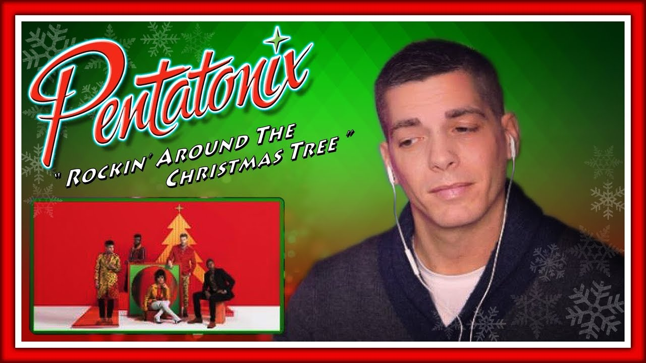 "Pentatonix First Listen | Aspiring Model Reacts to ""Rockin' Around The Christmas Tree"" - YouTube"