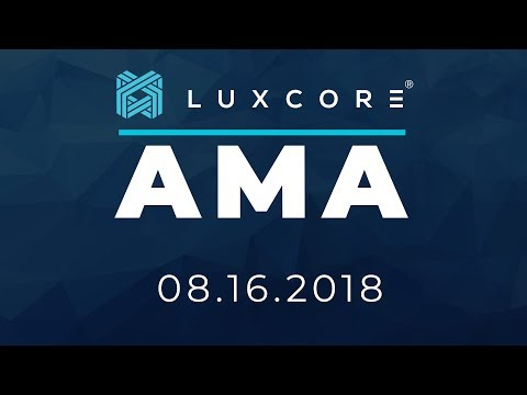 Luxcore AMA - 08.16