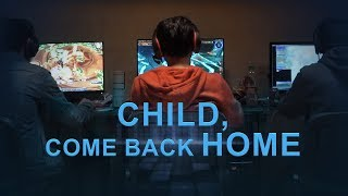 "Vem har räddat de dataspelsberoende tonåringarna? ""Child, Come Back Home"" (Christian Movie Trailer)"