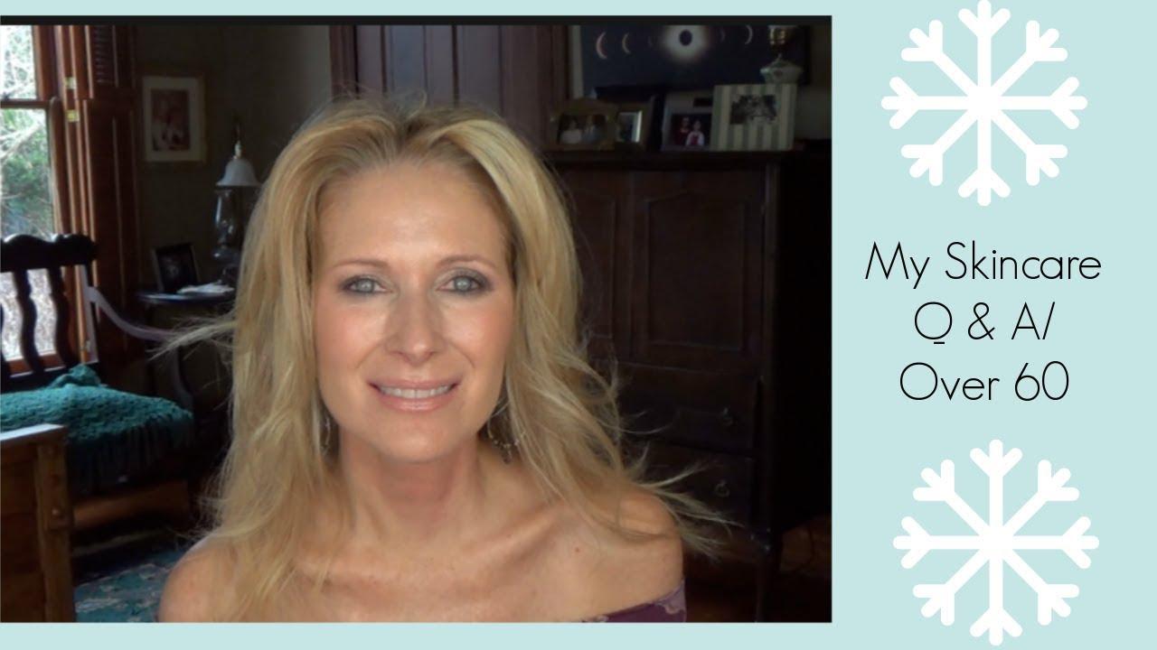 My Skin Care Q A Over 60 Beauty Youtube