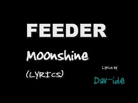 Feeder  - Moonshine (lyrics)