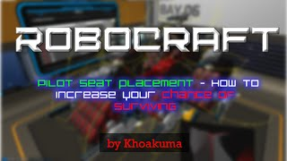 Robocraft - Pilot Seat Placement Guide - How to Improve your chance of survival