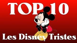 TOP 10 - Les Disney Tristes