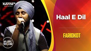 Haal E Dil - Faridkot - Music Mojo Season 6 - Kappa TV