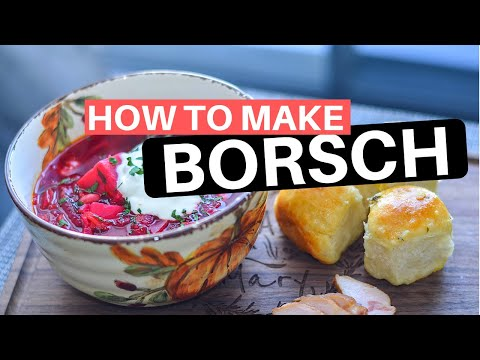 How To Make Borsch. Traditional Ukrainian Borsch