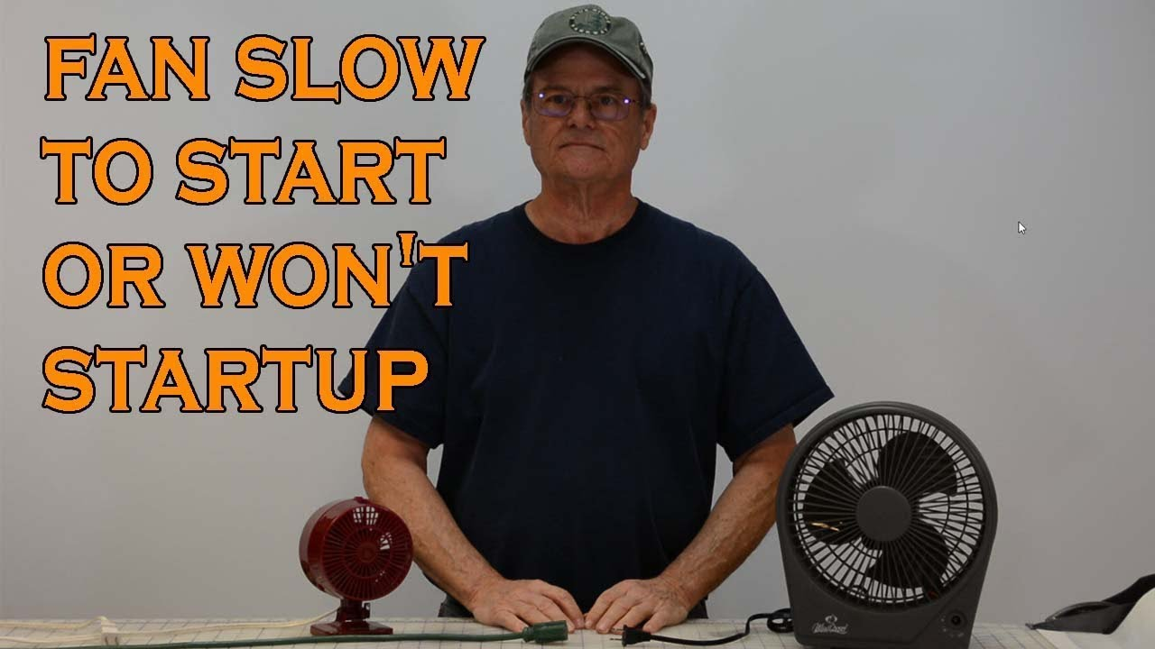 Fan Slow To Start Or Won T Startup Easy Fix Youtube