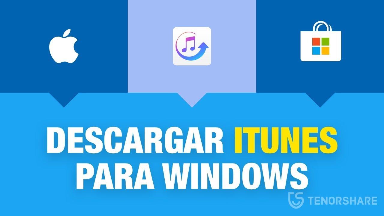 3 fomas de descargar iTunes para Windows - Apple/Microsoft Store/TunesCare