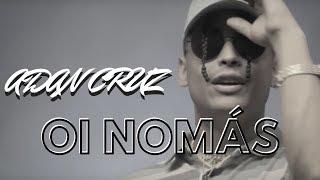 Смотреть клип Adán Cruz - Oi Nomás