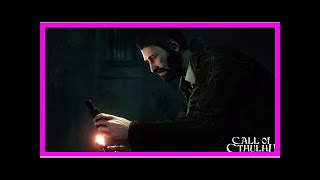 Breaking News | Call of Cthulhu Preview - E3 2018
