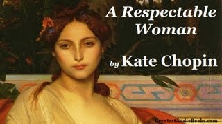 A RESPECTABLE WOMAN by Kate Chopin - FULL AudioBook | Greatest Audio Books