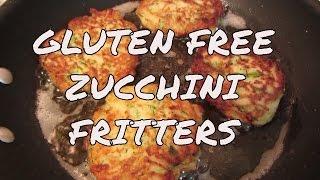 Zucchini Fritters ~ Gluten Free