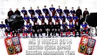 MS v hokeji 2014   Sestřih všech zápasů českého národního týmu