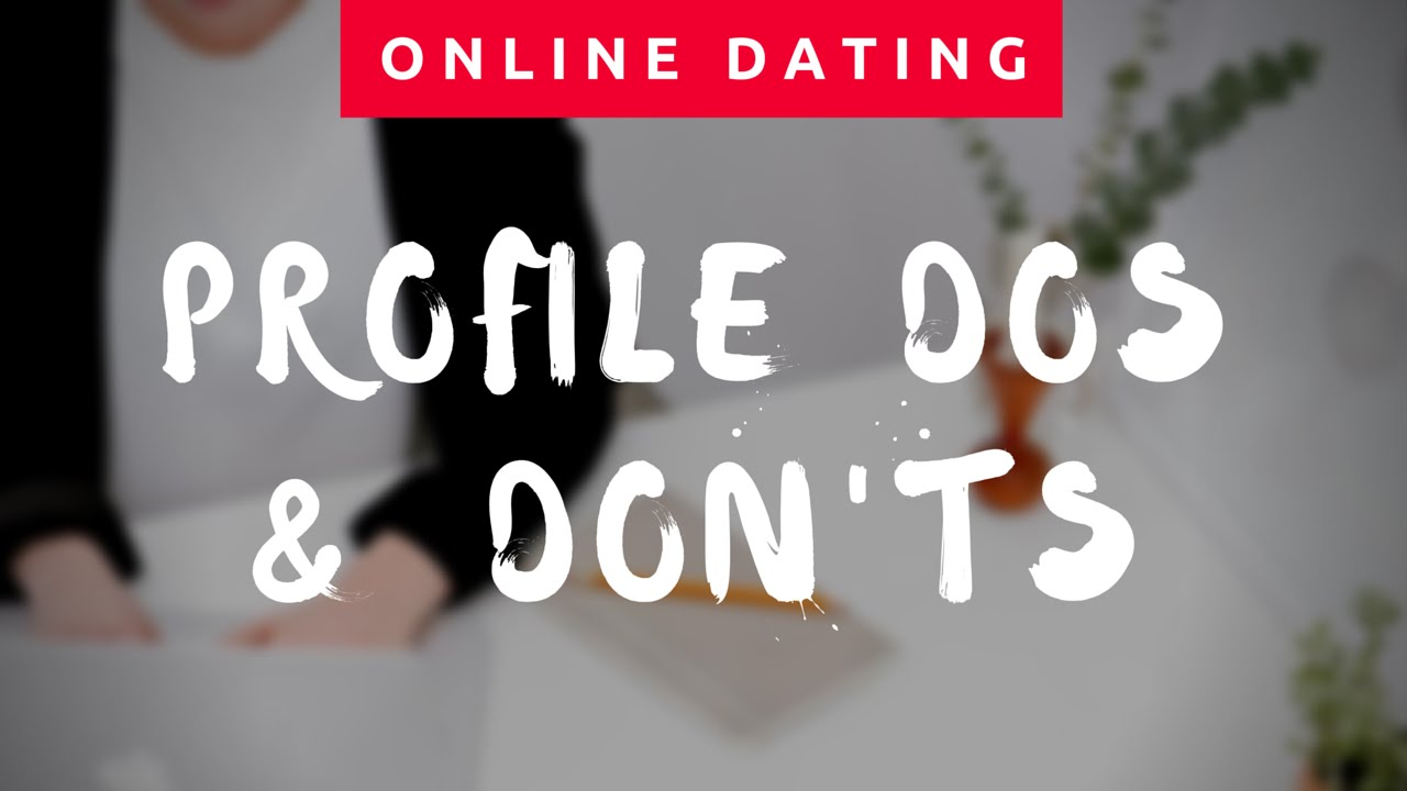 Ten Do s and Don ts of Internet Dating