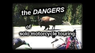 The Dangers of Solo Motorcycle Touring