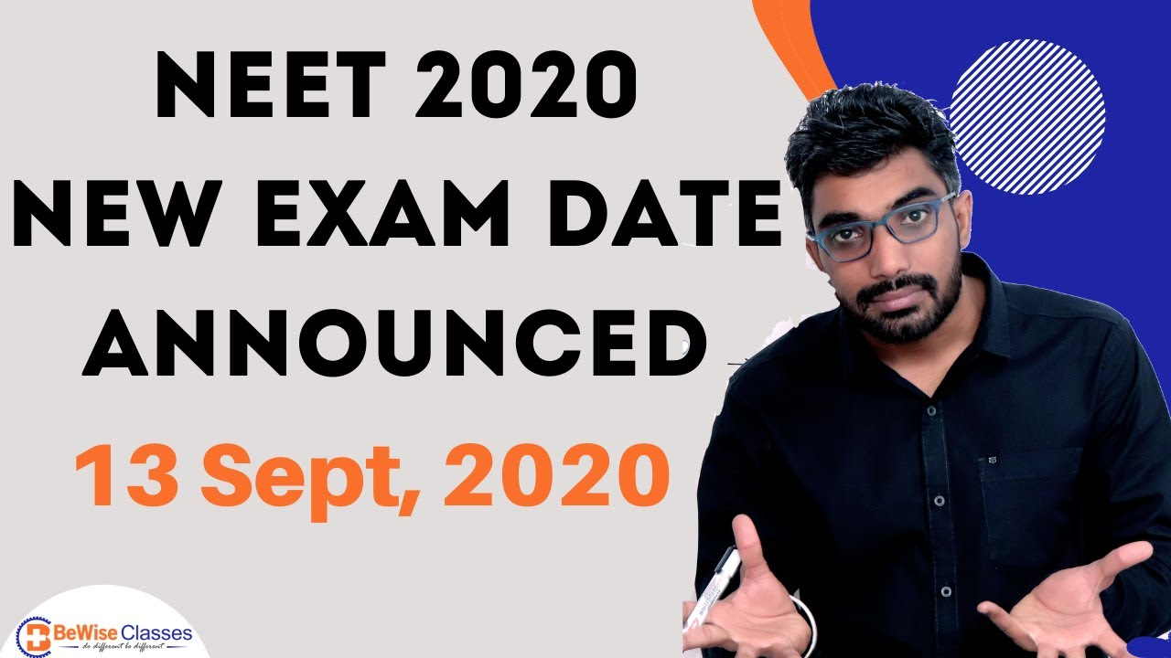 NEET 2020 New Exam Date – 13 Sept, NEET 2020 Postponed again - NEET Exam Date Announced