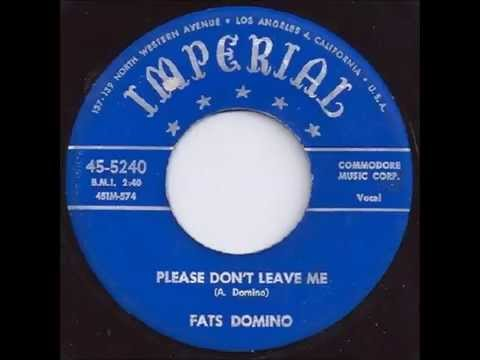 Fats Domino - Please Don't Leave Me - April 18, 1953