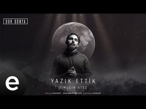 Timuçin Ateş - Yazık Ettik - Official Audio #durdünya - Esen Müzik