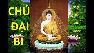 Chú Đại Bi – Nhạc Phật giáo không lời (rất hay) (2 tiếng) (New)
