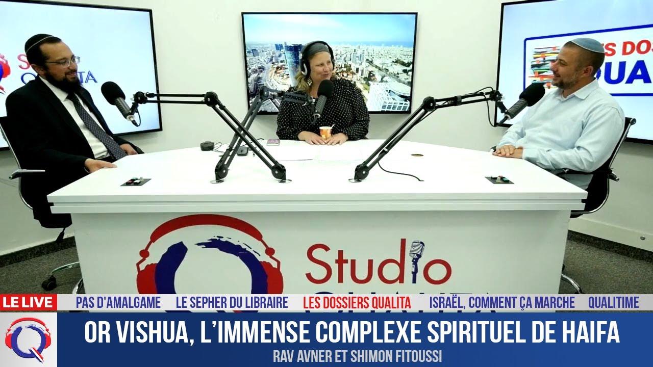 Or Vishua, l'immense complexe spirituel de Haifa - Dossier#234