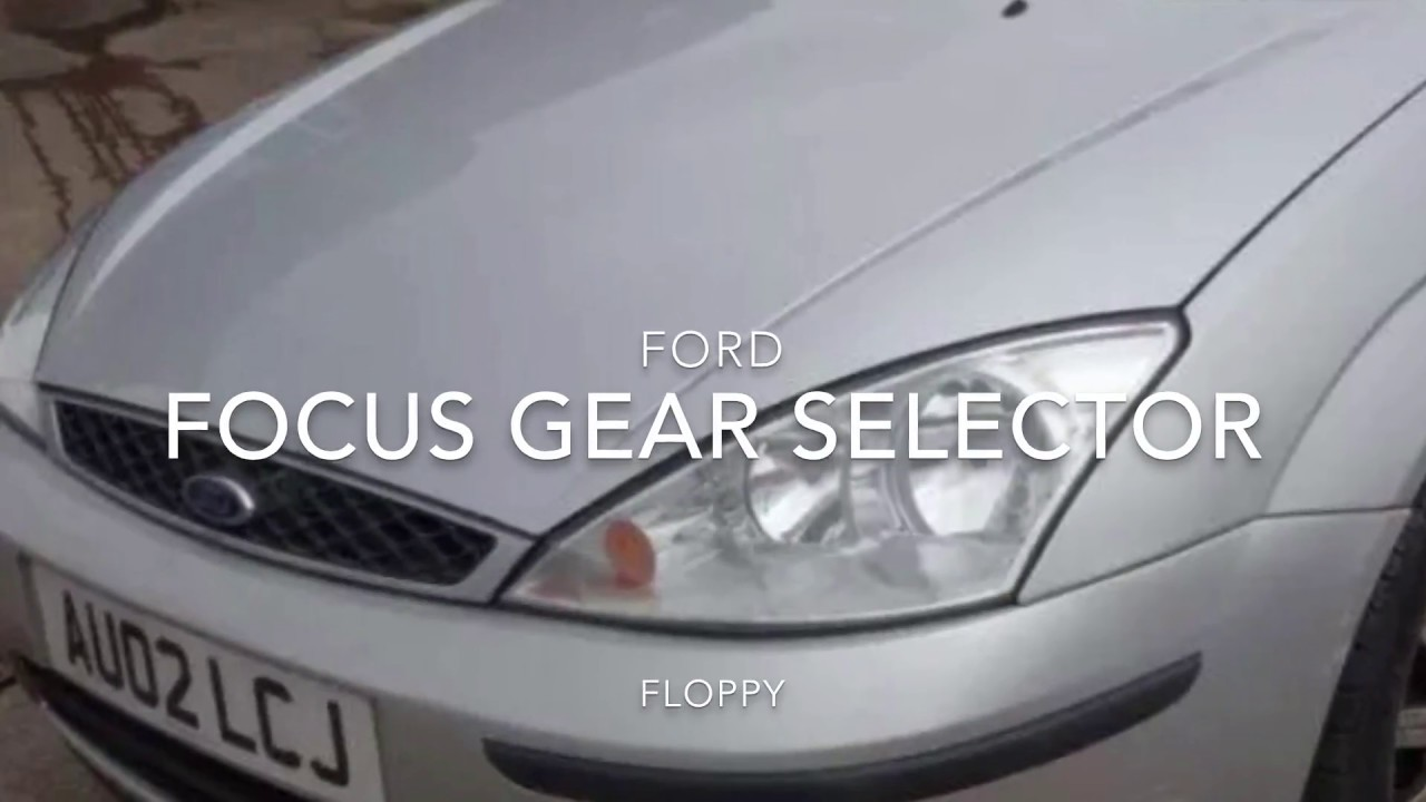 small resolution of ford focus mk1 gear lever floppy loose stuck in gear repair fix