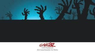 Gorillaz - Clint Eastwood (Ed Case/Sweetie Irie Refix)