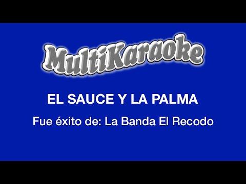 El Sauce Y La Palma - Multikaraoke ►Exito de La Banda el Recodo (Solo Como Referencia)