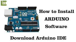 Getting start with Arduino | How to install Arduino Software