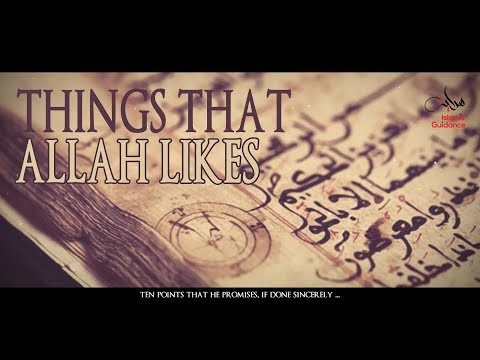 Things That Allah Likes [Do's]
