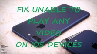 Video FIX UNABLE TO PLAY ANY VIDEO ON IOS DEVICES download MP3, 3GP, MP4, WEBM, AVI, FLV Agustus 2018