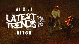 A1 x J1 - Latest Trends Remix ft Aitch