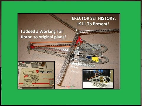 Erector (Set) Helicopter plus History of the Erector set from 1911 to Present.