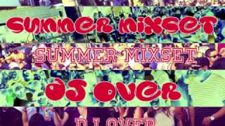 SUMMER MIXSET 2014 BY DJ OVER