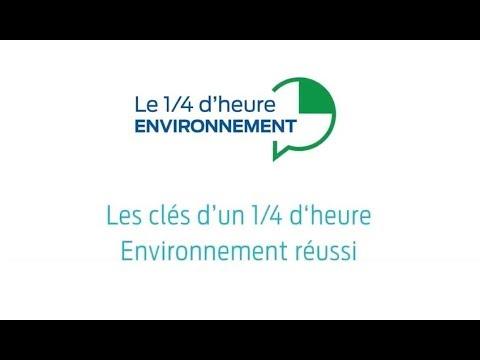 Les clés d'un ¼ h d'heure Environnement réussi