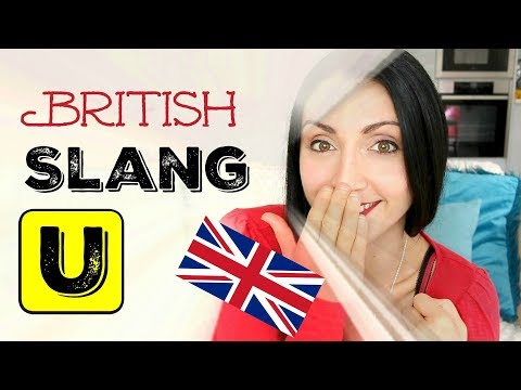 SLANG WORDS Beginning with U:  #20 BRITISH ENGLISH SLANG