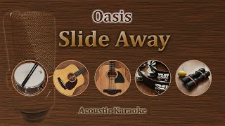 Slide Away - Oasis (Acoustic Karaoke)